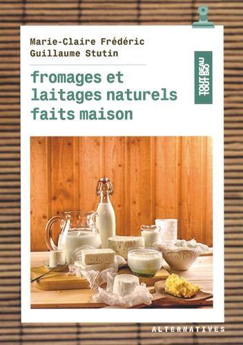 fromages et laitages naturels faits maison ni cru ni cuit. Black Bedroom Furniture Sets. Home Design Ideas